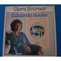 Lp -clara Sverner Interpreta Eduardo Souto - Emi 1982 Stereo