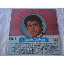 Ângelo Máximo-lp-vinil-seleção De Ouro-vol. 2-angelo Maximo