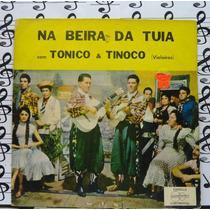 Lp Tonico E Tinoco Na Beira Da Tuia Sertanejo 1968