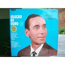 Lp. Nelson Gonçalves Seleção De Ouro Vol. 4 -1970 .