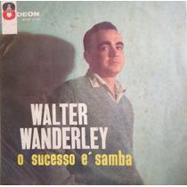 Lp Vinil Walter Wanderley - O Sucesso É Samba