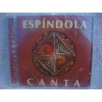 Espíndola Canta - Cd Nacional