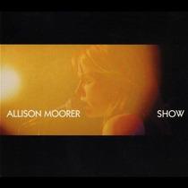 Allison Moorer - Show Deluxe Cd+dvd Lacrado Importado