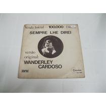Compacto: Wanderley Cardoso - Sempre Lhe Direi