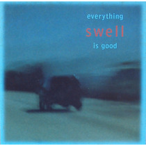 7 Single - Swell - Everything Is Good (import) Sonic Youth