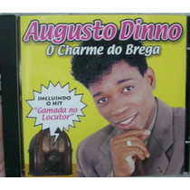 Cd : Augusto Dinno - O Charme Do Brega - Frete Gratis