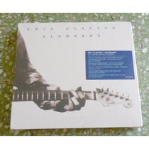 Cd Eric Clapton - Slowhand -35th Anniversary Edition - Duplo