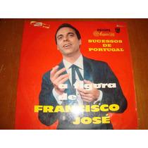 Francisco José, A Figura De, Sucessos De Portugal, Lp, Olhos