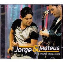 Cd Jorge & Mateus - O Mundo É Tão Pequeno - Novo***