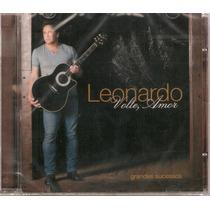 Cd Leonardo - Volte, Amor Grandes Sucessos - Novo***