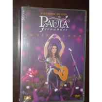 Dvd Paula Fernandes Um Ser Amor 2013 Multishow Ao Vivo