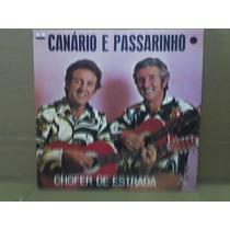 Canario E Passarinho-lp-vinil-chofer De Estrada-canário-mpb
