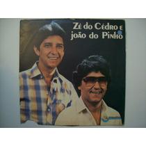Lp Zé Do Cédro E João Do Pinho - Vol 3 - Tocantins - 1982