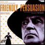 Cd Friendly Persuasion: Original Music From The Score Of The