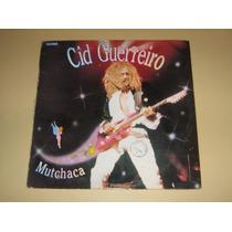 Cid Guerreiro - Mutchaca - C/enc - 1991 - Lp Vinil