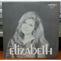 Elizabeth - Sou Louca Por Você/minha Canção - Comp. De Vinil