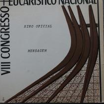 8 Congresso Eucaristico Nacional - Hino Compacto Vinil Raro