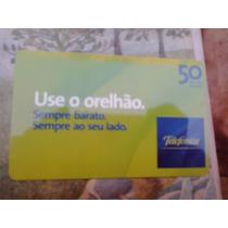 Cartão Raro Da Telefonica 1/2008 Tir. 41 Mil. Use O Orelhão