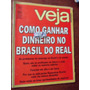 Veja - Como Ganhar Dinheiro No Brasil Do Real/gustavo Loyola
