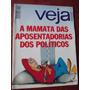 Veja - A Mamata Das Aposentadorias Dos Políticos/ Diana