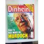 Revista Isto É Dinheiro Nº 372 Rupert Murdoch Negócios Sky