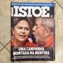 Revista Isto É 29/10/2014 2344 Dilma País Campanha Mentira