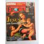 Revista Época N° 256 Jesus Em Família Ano 2003 Frete Grátis