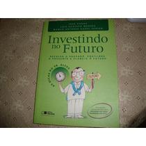 Investindo No Futuro - José Godoy -