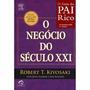 Livro - O Negócio Do Século Xxi - O Guia Do Pai Rico !