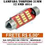 Lampada Torpedo 31mm 12 Leds Smd 4014 - Super Promoçao