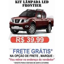 Kit Lampadas Led P/ Frontier - Super Promoçao Anx Leds