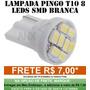 Pingo T10 8 Leds Smd * Branca* ( W5w ) Super Promocao