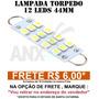 Lampada Torpedo 44mm 12 Leds Smd 1210 - Frete 6,00
