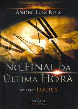 No Final Da Ultima Hora / Andre Luiz Ruiz / Lucius