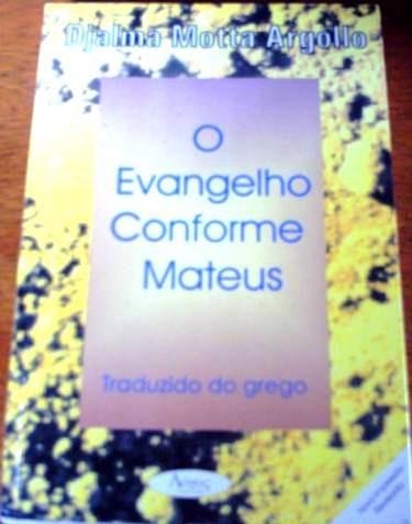 O Evangelho Conforme Mateus, De Djalma Motta Argollo