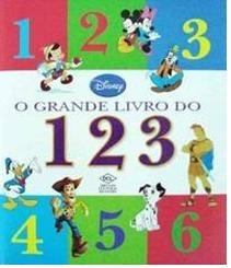 O Grande Livro Do 1 2 3 - Walt Disney - *novo E Lacrado*