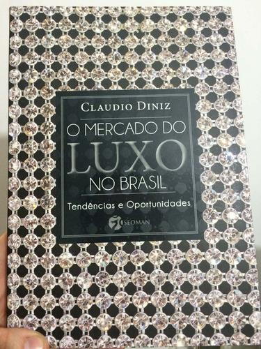 O Mercado Do Luxo No Brasil - Tendências E Oportunidades
