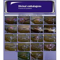 Armação P/ Óculos De Grau Com Preço De Atacado!!!