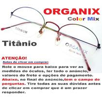 Armação Óculos De Grau Hastes Em Titânio Organix - Color Mix