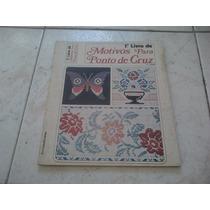 Revista Ponto De Cruz - Número 1..