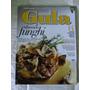 Revista Gula Nº 210 - Cogumelos - Funghi - Arroz Vermelho