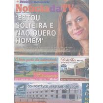 Jornal Noticia: Alinne Moraes / Claudia Raia / Raquel Nunes