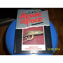 Enciclopédia Armas De Fogo - Mecânica E Funcionamento