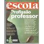 Revista Nova Escola Nº 201 - Profissão Professor.