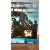 Historia Ilustrada Da 2ª Guerra Mundial Armas 9