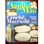 Revista Agulha Na Mão- Crochê & Macramê - Ano Iv - No 17