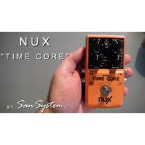 Nux Time Core 7 Em 1 (pronta Entrega-flashback Tc Eletronic