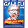 Galileu - Abril De 2012 Filosofia Pop Sabedoria Pro Dia A
