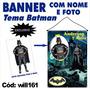 Banner Personalizado Aniversário Nome Foto Batman Will161
