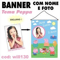 Banner Painel Aniversário Nome E Foto Tema Peppa Pig Will130